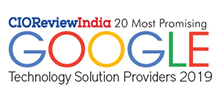 20 Most Promising Google Technology Solution Providers - 2019